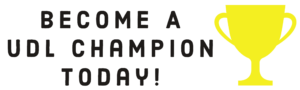 Become a UDL Champion Today