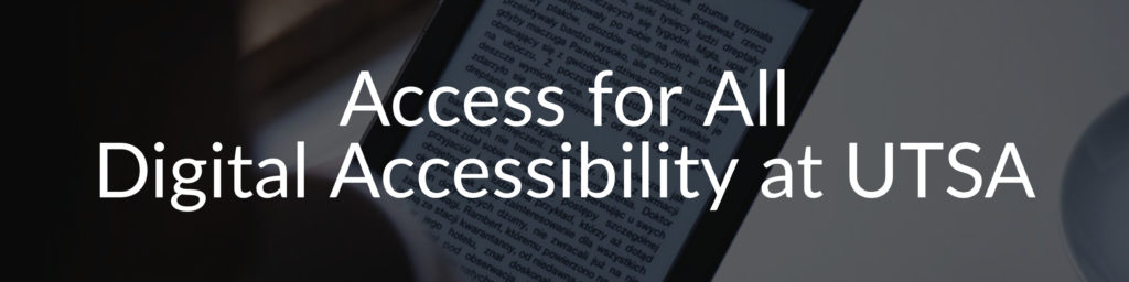 Access for All Digital Accessibility at UTSA