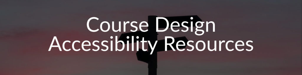 Course Design Accessibility Resources
